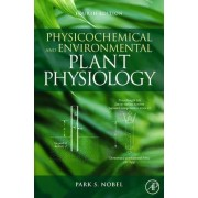 Physicochemical and Environmental Plant Physiology by Park S. Nobel