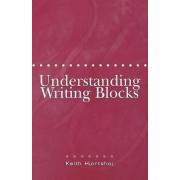 Understanding Writing Blocks by Keith Hjortshoj
