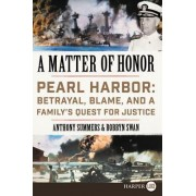 A Matter of Honor LP: Pearl Harbor: Betrayal, Blame, and a Family's Quest for Justice
