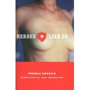 Heroes Like Us by Thomas Brussig