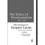The Ethics of Psychoanalysis 1959-1960 by Jacques Lacan
