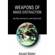 Weapons of Mass Distraction by Aswad Walker