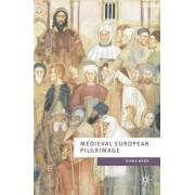 Medieval European Pilgrimage c.700-c.1500 by Diana Webb