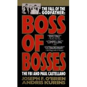 Boss of Bosses: the Fall of the Godfather by Joseph F. O'Brien