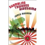 Shambling Towards Hiroshima by James Morrow