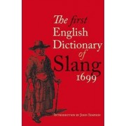 The First English Dictionary of Slang 1699 by John Simpson
