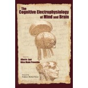 The Cognitive Electrophysiology of Mind and Brain by Alberto Zani