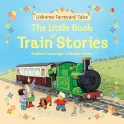 Little Book Of Train Stories by Heather Amery