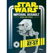 Star Wars: Imperial Assault Book and Model by Lucasfilm Ltd