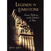 Legends in Limestone by Linda Seidel