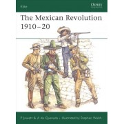 The Mexican Revolution 1910-1920 by Philip S. Jowett