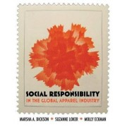 Social Responsibility in the Global Apparel Industry by Suzanne Loker