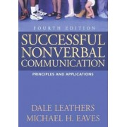Successful Nonverbal Communication by Dale G. Leathers