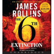 The 6th Extinction Low Price CD by James Rollins