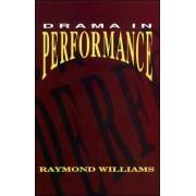Drama in Performance by Raymond Williams