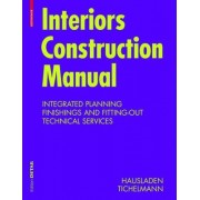 Interiors Construction Manual by Gerhard Hausladen