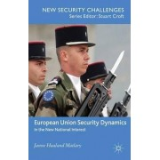 European Union Security Dynamics by Janne Haaland Matlary