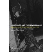 Holocaust and the Moving Image by Toby Haggith
