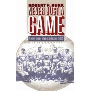 Never Just a Game by Robert F. Burk