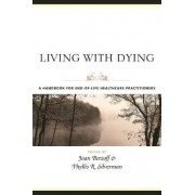 Living with Dying by Joan Berzoff