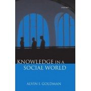 Knowledge in a Social World by Alvin I. Goldman