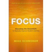 Focus by Michael J Schmoker
