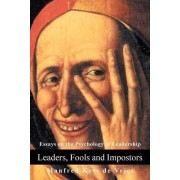 Leaders, Fools and Impostors by Manfred F R Kets de Vries