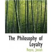 The Philosophy of Loyalty by Royce Josiah
