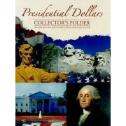 Presidential Dollars Collector's Folder, Volume Two by Whitman Publishing