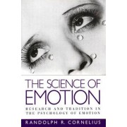 The Science of Emotion by Randolph R. Cornelius