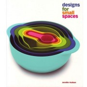 Designs for Small Spaces by Jennifer Hudson