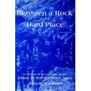 Between a Rock and a Hard Place by Oiva W. Saarinen