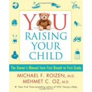 You Raising Your Child by Michael F Roizen