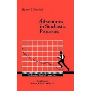 Adventures in Stochastic Processes by S. Resnick