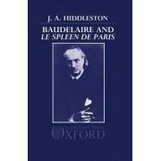 Baudelaire and 'Le Spleen de Paris' by J. A. Hiddleston
