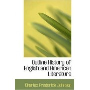 Outline History of English and American Literature by Charles Frederick Johnson