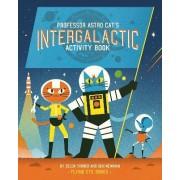 Professor Astro Cat's Intergalactic Activity Book by Zelda Turner