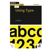 Basics Typography 02: Using Type by Michael Harkins