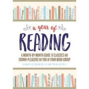 A Year of Reading: A Month-By-Month Guide to Classics and Crowd-Pleasers for You or Your Book Group