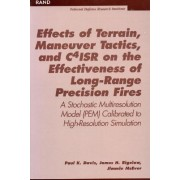 Effects of Terrain, Maneuver Tactics, and C41sr on the Effectiveness of Long Range Precision Fires by Paul K. Davis
