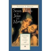 Seven Words of Jesus and Mary by Fulton J. Sheen