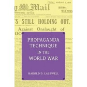 Propaganda Technique in the World War (with Supplemental Material) by Harold Dwight Lasswell