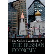 The Oxford Handbook of the Russian Economy by Michael Alexeev
