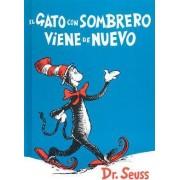 El Gato Con Sombrero Viene de Nuevo by Dr Seuss