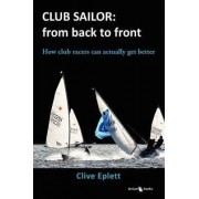 Club Sailor: from Back to Front by Clive Eplett