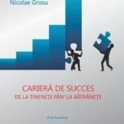 Cariera de succes de la tinerete pan la batranete - Nicolae Grosu