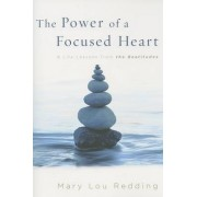 The Power of a Focused Heart by Mary Lou Redding