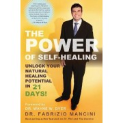 The Power of Self-Healing: Unlock Your Natural Healing Potential in 21 Days by Dr. Fabrizio Mancini