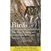 Birds of Shenandoah National Park, Blue Ridge Parkway, and Great Smoky Mountains National Park by Ernest Preston Edwards