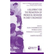 A Blueprint for the Promotion of Pro-Social Behavior in Early Childhood by Patricia King